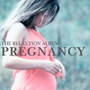 Pregnancy: the Relaxation Album