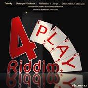 4 Play Riddim