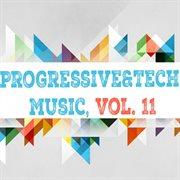 Progressive & Tech Music, Vol. 11