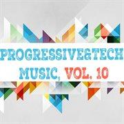 Progressive & Tech Music, Vol. 10