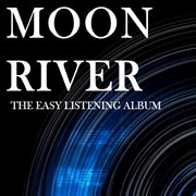 Moon River: the Easy Listening Album