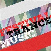 Festival Trance Music