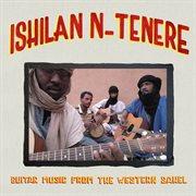 Ishilan n?-?tenere - guitar music from the western sahel