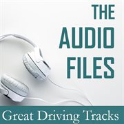 The Audio Files: Great Driving Tracks
