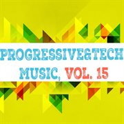 Progressive & Tech Music, Vol. 15