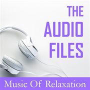 The Audio Files: Music of Relaxation