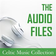 The Audio Files: Celtic Music Collection