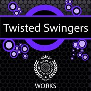 Twisted Swingers Works