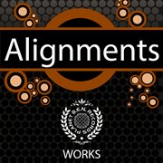 Alignments Works