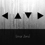 Error Zero - Ep