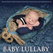 Baby Lullaby: Relaxing Music of Baby Lullabies for Baby Sleep Sleeping Music and Newborn Sleep Ai