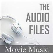 The Audio Files: Movie Music