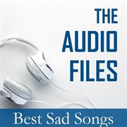 The Audio Files: Best Sad Songs
