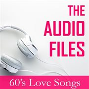 The Audio Files: 60's Love Songs