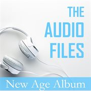The Audio Files: New Age Album