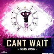 Cant Wait - Single