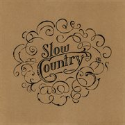 The Late Great Slow Country