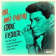Oh, My Papa!