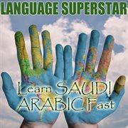 Learn Saudi Arabic Fast