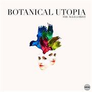 Botanical Utopia