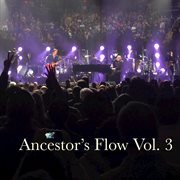 Ancestor's Flow, Vol. 3