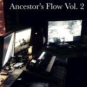 Ancestor's Flow, Vol. 2