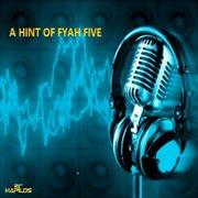 A Hint of Fyah Five - Ep