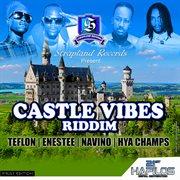 Castle Vibes Riddim