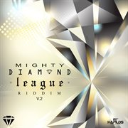 Mighty Diamond League Riddim, Vol. 2