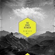 The Space Between Remixes, Vol. 1