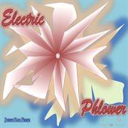 Electric Phlower