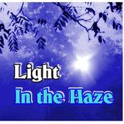 Light in the Haze