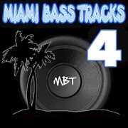 Miami Bass Tracks, Vol. 4