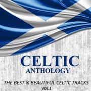Celtic Anthology: the Best & Beautiful Celtic Tracks, Vol. 1