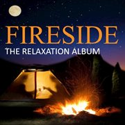 Fireside: the Relaxation Album