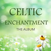 Celtic enchantment: the album cover image