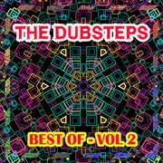 The Dubsteps - Best Of, Vol. 2