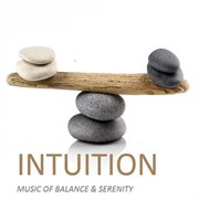 Intuition: music of balance & serenity cover image