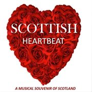 Scottish heartbeat: a musical souvenir of scotland cover image
