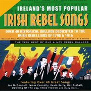 Ireland's greatest rebel songs: authentic Irish rebel songs cover image