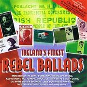 Ireland's finest rebel ballads cover image