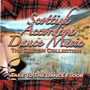 Scottish accordion dance music - the ceilidh collection cover image