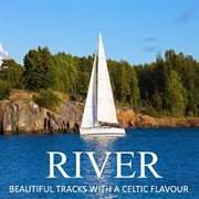 River: beautiful tracks with a celtic flavour cover image