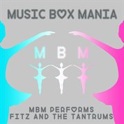 Music Box Versions of Fitz and the Tantrums