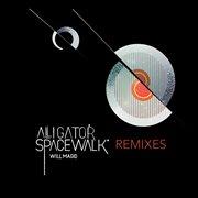 Alligator Spacewalk Remixes