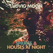 Sparks / Houses at Night
