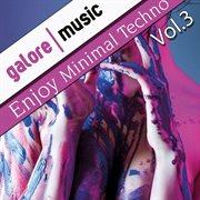 Enjoy Minimal Techno, Vol. 3