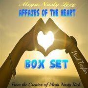 Mega Nasty Love: Affairs of the Heart Box Set