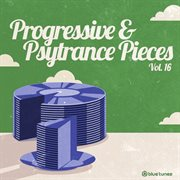Progressive & Psy Trance Pieces Vol.16