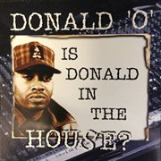Is Donald in the House?